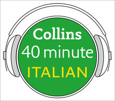 Italian in 40 Minutes: Learn to speak Italian in minutes with Collins - Pimsleur