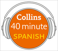 Spanish in 40 Minutes: Learn to speak Spanish in minutes with Collins - Pimsleur