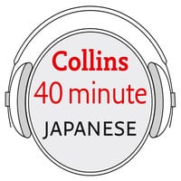 Japanese in 40 Minutes - Learn to speak Japanese in minutes with Collins - Collins