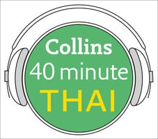 Thai in 40 Minutes - Learn to speak Thai in minutes with Collins - Collins