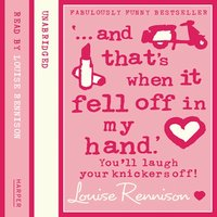 ... and that's when it fell off in my hand.' - Louise Rennison