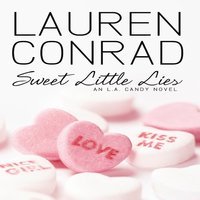 Sweet Little Lies - An LA Candy Novel - Lauren Conrad