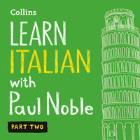 Learn Italian with Paul Noble - Part 2 - Italian made easy with your personal language coach - Paul Noble