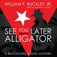 See You Later Alligator - William F. Buckley Jr.