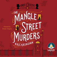 The Mangle Street Murders - M.R.C. Kasasian