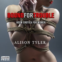 Bound For Trouble - Alison Tyler