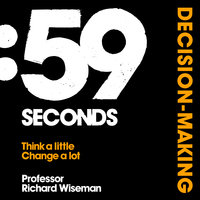59 Seconds - Decision Making - Richard Wiseman