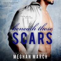 Beneath These Scars - Meghan March