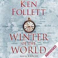 Winter of the World - Ken Follett
