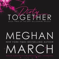 Dirty Together - Meghan March