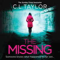 The Missing - The psychological thriller that's got everyone talking... - C.L. Taylor