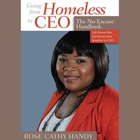 Going From Homeless to CEO - Rose Cathy Handy