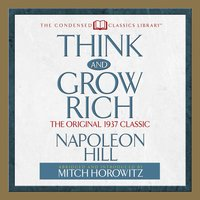 Think and Grow Rich - Mitch Horowitz, Napoleon Hill