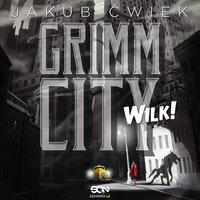 Grimm City. Wilk - Jakub Ćwiek