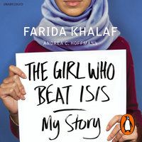 The Girl Who Beat ISIS - Farida Khalaf, Andrea C. Hoffmann