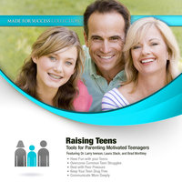 Raising Teens - Tools for Parenting Motivated Teenagers - Made for Success
