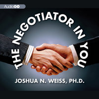 The Negotiator in You - Joshua N. Weiss (PhD)