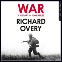 War - A History in 100 Battles - Richard Overy