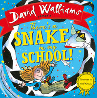 There's a Snake in My School! - David Walliams
