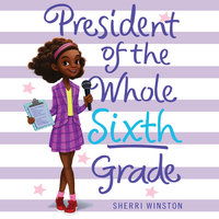 President of the Whole Sixth Grade - Sherri Winston