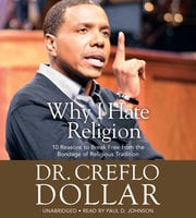 Why I Hate Religion - Creflo Dollar