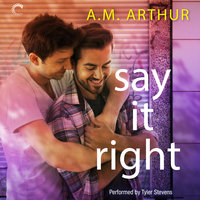 Say It Right - A.M. Arthur