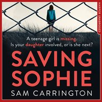 Saving Sophie - A Gripping Psychological Thriller with a Brilliant Twist - Sam Carrington