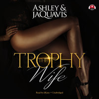 The Trophy Wife - Ashley & JaQuavis