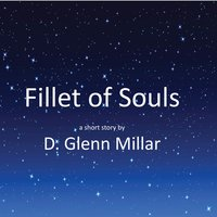 Fillet of Souls - D. Glenn Millar