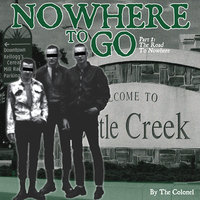 Nowhere To Go - The Colonel