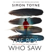 The Boy Who Saw - Simon Toyne