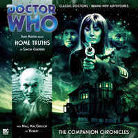 Doctor Who - The Companion Chronicles - Home Truths - Simon Guerrier