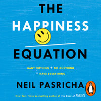 The Happiness Equation - Neil Pasricha