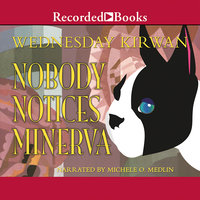 Nobody Notices Minerva - Wednesday Kirwan