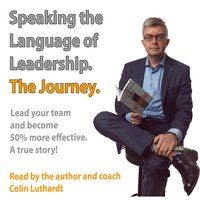 The Journey- Speaking the language of leadership - Colin Luthardt
