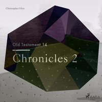 The Old Testament 14 - Chronicles 2 - Christopher Glyn