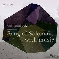 The Old Testament 22 - Song Of Solomon - with music - Christopher Glyn