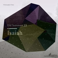 The Old Testament 23 - Isaiah - Christopher Glyn