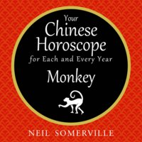 Your Chinese Horoscope for Each and Every Year - Monkey - Neil Somerville