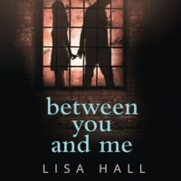 Between You and Me - Lisa Hall