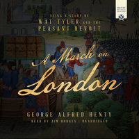 A March on London - George Alfred Henty