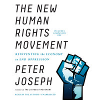 The New Human Rights Movement - Peter Joseph