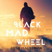 Black Mad Wheel - Josh Malerman