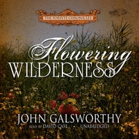Flowering Wilderness - John Galsworthy
