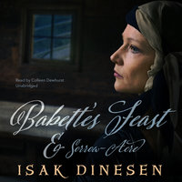 """Babette's Feast"" and ""Sorrow-Acre"" - Isak Dinesen"