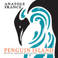 Penguin Island - Anatole France