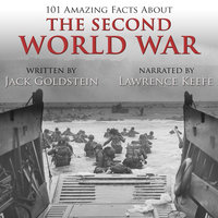 101 Amazing Facts about the Second World War - Jack Goldstein