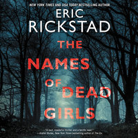 The Names of Dead Girls - Eric Rickstad