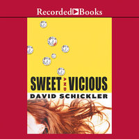 Sweet and Vicious - David Schickler