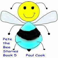Pete the Bee Book 5 - Paul Cook